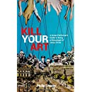 Kill Your Art: A Street Performer's Guide to being a Messenger of Jesus Christ