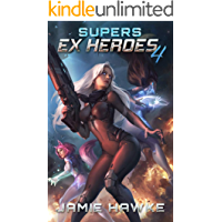Supers - Ex Heroes 4: A Gamelit Space Fantasy