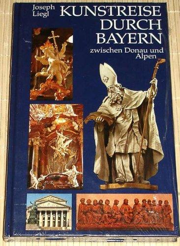 Kunstreise durch Bayern zwischen Donau und Alpen