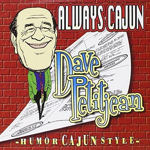 Always Cajun [Us Import] by Dave Petitjean (2004-05-11) (Dave Petitjean)