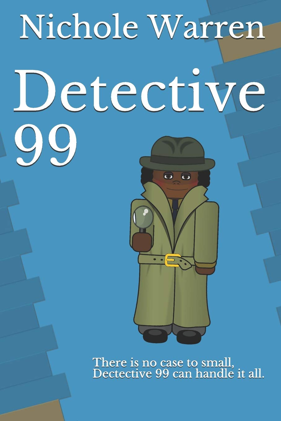 Detective 99: There is no case to small, dectective 99 can handle it all. Paperback – Large Print, August 11, 2018