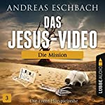Die Mission (Das Jesus-Video 3) | Andreas Eschbach