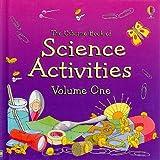 The Usborne Book of Science Activities, Volume One [USBORNE BK OF SCIENCE ACTI-V01] [Hardcover]