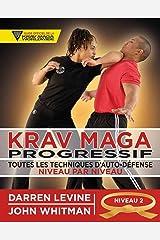 Krav maga progressif - Niveau 2 - Ceinture orange (Arts Martiaux: Toutes les techniques d'auto-défense) (French Edition) Paperback
