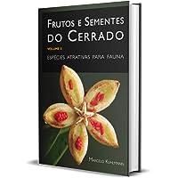 Frutos e Sementes do Cerrado Vol 2 Especies atrativas p fauna