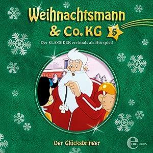 Der Glücksbringer (Weihnachtsmann & Co. KG 5) Hörspiel