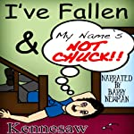I've Fallen, and My Name's Not Chuck!: Tales & Poems from the South | Kennesaw Taylor