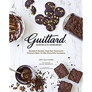 Guittard Chocolate Cookbook: Decadent Recipes from San Francisco's Premium Bean-to-Bar Chocolate Company