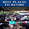 Best Places to Retire: The Top 15 Affordable Places for Retirement in Asia
