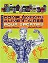Guide des Compléments Alimentaires pour sportifs par Delavier