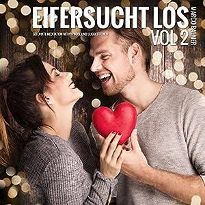 Eifersucht los Vol. 2 Hörbuch