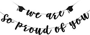 Graduation Decorations 2020 -Black Glittery We are so proud of you Banner for 2020 Graduation Party Decorations,Congratulations Grad Party Supplies