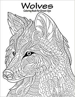 amazoncom wolves coloring book for grown ups 1 volume 1 9781523495764 nick snels books - Coloring Book For Grown Ups