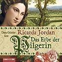 Das Erbe der Pilgerin Audiobook by Ricarda Jordan Narrated by Dana Geissler