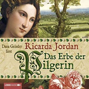 Das Erbe der Pilgerin Hörbuch