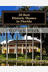 20 Best Historic Homes in Florida: A collection of restored properties open for public tours (COLOR) (20 Best in Florida) (Volume 2) Paperback