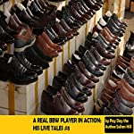 Bury Me a Player: A Real BBW Player in Action: His Live Tales #8 | Pay Day the Author/ Julian Hill