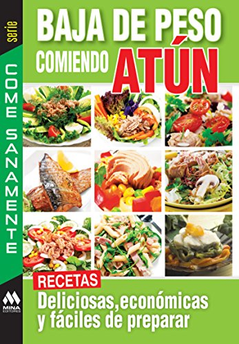 Baja de peso comiendo atún (Come Saludable) (Spanish Edition) by [Mina