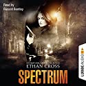Spectrum Audiobook by Ethan Cross Narrated by Russell Bentley