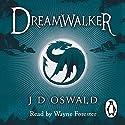 Dreamwalker: The Ballad of Sir Benfro, Book 1 Hörbuch von J.D. Oswald Gesprochen von: Wayne Forester