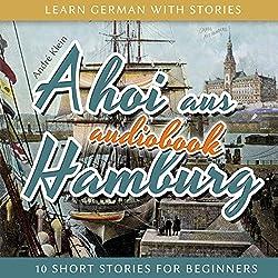 Ahoi aus Hamburg (Learn German with Stories 5)