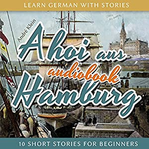 Ahoi aus Hamburg (Learn German with Stories 5 - 10 Short Stories for Beginners) Audiobook