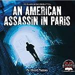 An American Assassin in Paris | Vincent Mazzara