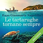 Le tartarughe tornano sempre | Enzo Gianmaria Napolillo