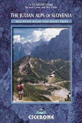 The Julian Alps of Slovenia: Mountain Walks and Short Treks (Cicerone Guides)
