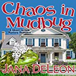 Chaos in Mudbug   Jana DeLeon