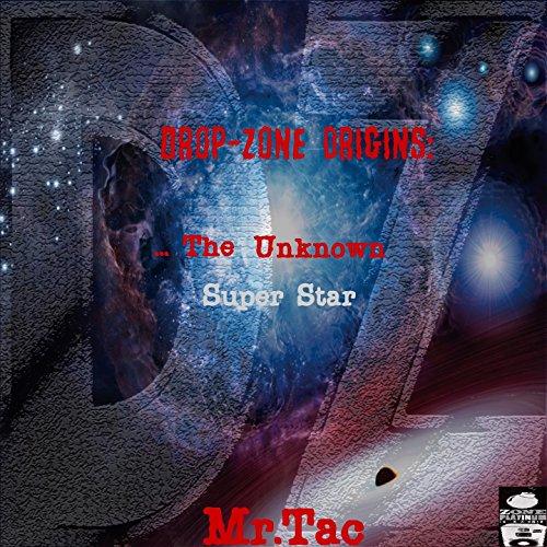 Drop-Zone Origins:...The Unkno...