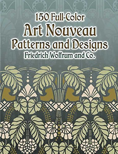 150 Full-Color Art Nouveau Patterns and Designs (Dover Pictorial ()