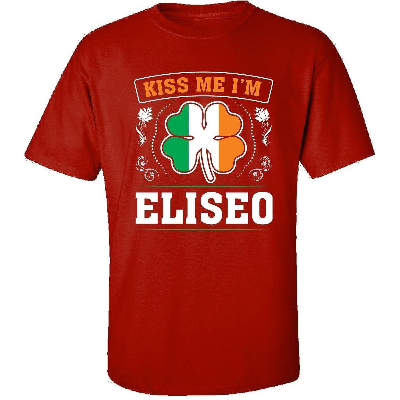 Kiss Me Im Eliseo And Irish St Patricks Day Gift - Adult Shirt