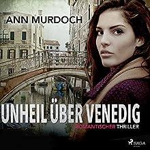 Unheil über Venedig Hörbuch von Ann Murdoch Gesprochen von: Monika Disse