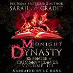 Midnight Dynasty: The House of Crimson & Clover, Volume 3 | Sarah M. Cradit