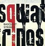 Basquiat Strings with Seb Rochford