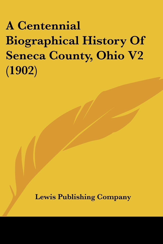 A Centennial Biographical History Of Seneca County, Ohio V2 (1902) PDF