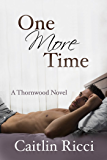 One More Time (Thornwood Book 1)