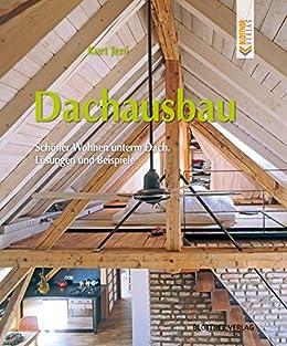 Amazon Com Dachausbau Schoner Wohnen Unterm Dach Losungen Und