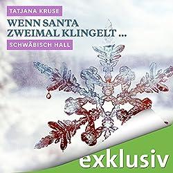 Wenn Santa zweimal klingelt... Schwäbisch Hall (Winterkrimi)