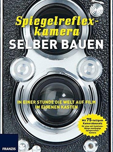Price comparison product image Spiegelreflexkamera selber bauen: Mit Modellsatz für eine voll funktionstüchtige zweiäugige Spiegelreflexkamera