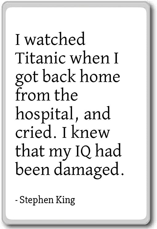 com i watched titanic when i got back home from th