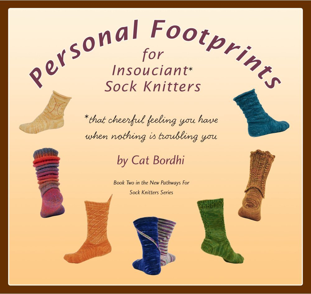 Personal Footprints for Insouciant Sock Knitters (New Pathways for Sock Knitters)
