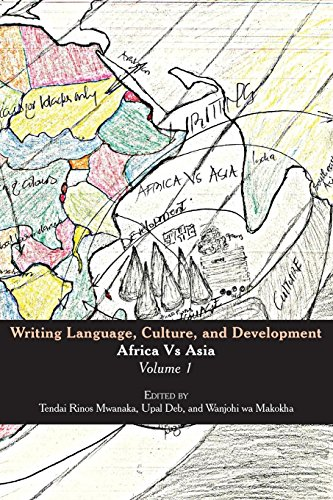 Writing Language, Culture, and Development: Africa Vs Asia by Mwanaka Media and Pub