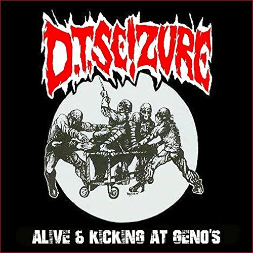 D.T. Seizure - Alive and Kicking At Geno's [Top Shelf Edition]
