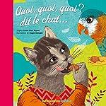 Quoi, quoi, quoi ? dit le chat... | Sarah Cone Bryant