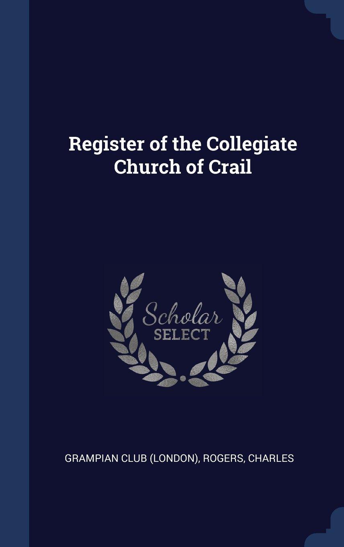 Read Online Register of the Collegiate Church of Crail ebook