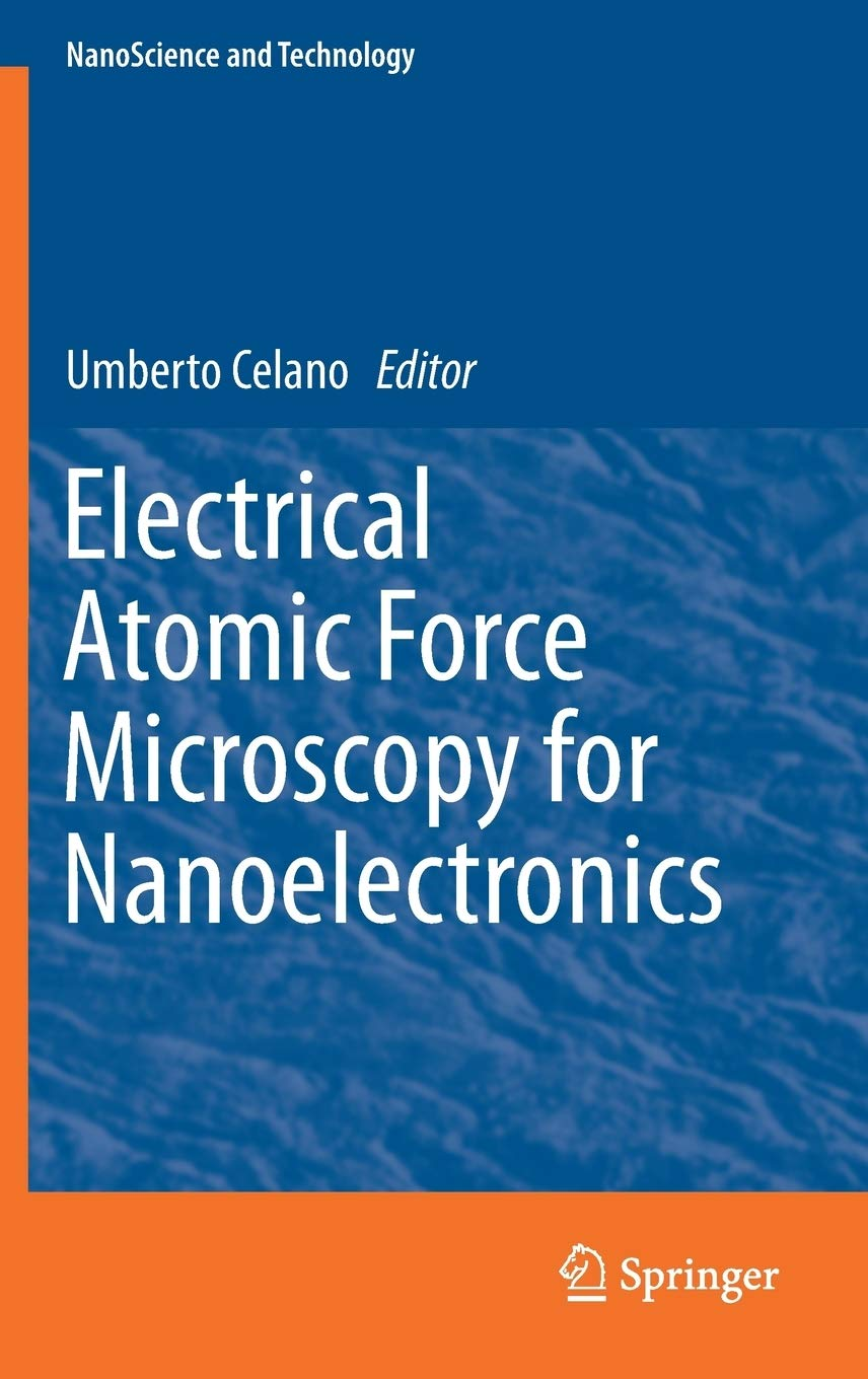 Electrical Atomic Force Microscopy For Nanoelectronics  NanoScience And Technology