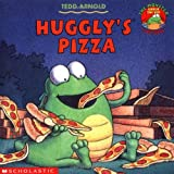 Huggly's Pizza, Tedd Arnold, 0439134986