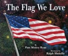 The Flag We Love, by Pam Munoz Ryan